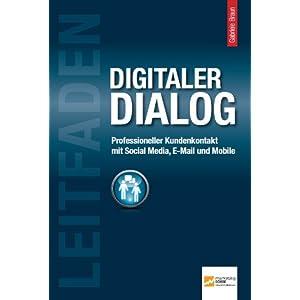 Leitfaden Digitaler Dialog: Professioneller Kundenkontakt mit Social Media, E-Mail und Mobile