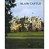 Blair Castle. An illustrated survey of the historic Scottish home of the Duke of Atholl. Compiled under the supervision of the 9th and 10th Dukes of Atholl ... General editor: B. C. Wood B. C. Wood