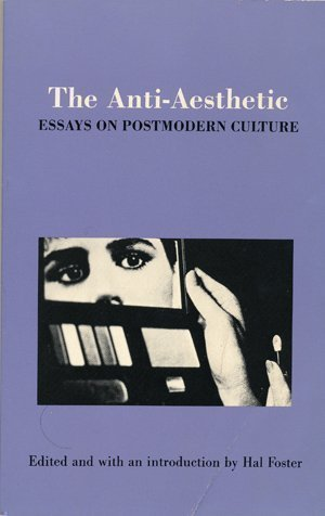 essays on postmodern culture hal foster Buy the paperback book the anti-aesthetic by hal foster at indigoca, canada's largest bookstore + get free shipping on religion and spirituality books over $25.