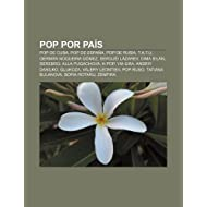 Pop Por Pa S: Pop de Cuba, Pop de Espa A, Pop de Rusia, T.A.T.U., Germ N Nogueira G Mez, Sergu I L Zarev, Dima...