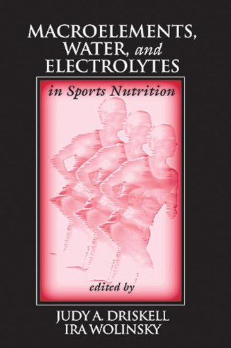 Macroelements, Water, and Electrolytes in Sports Nutrition (Nutrition in Exercise & Sport)