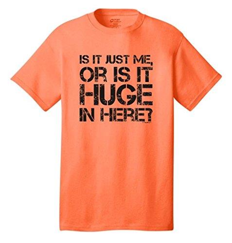 Is It Just Me Or Is It Huge In Here Neon T-Shirt Large Neon Orange
