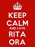 Keep Calm And Love Rita Ora Poster - 43cm x 30cm