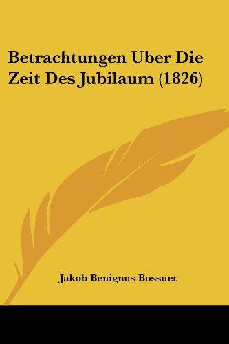 Betrachtungen Uber Die Zeit Des Jubilaum (1826)
