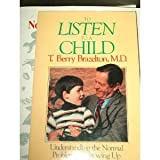 To Listen To A Child: Understanding The Normal Problems Of Growing Up (0201105543) by Brazelton, T. Berry