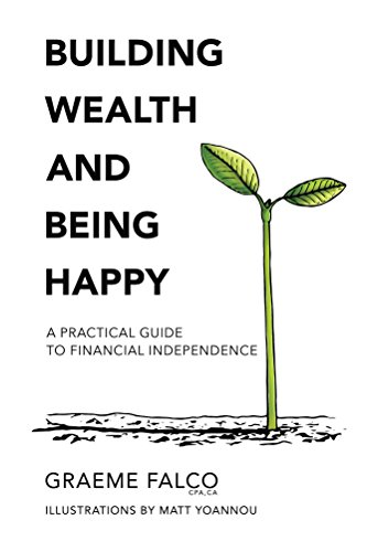 building-wealth-and-being-happy-a-practical-guide-to-financial-independence-investing-lifestyle-and-