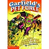 Attack of the Lethal Lizards (Garfield's - Pet Force, Book 5) (0439110920) by Jim Davis