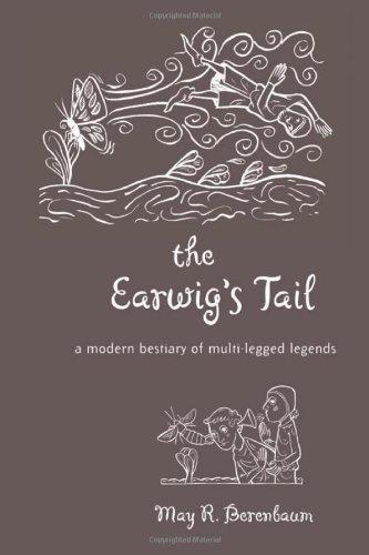 The Earwig's Tail: A Modern Bestiary of Multi-Legged Legends