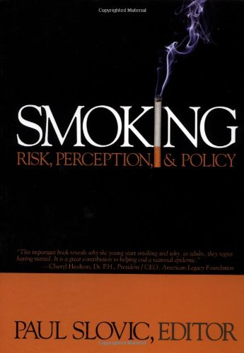 Smoking: Risk, Perception, and Policy