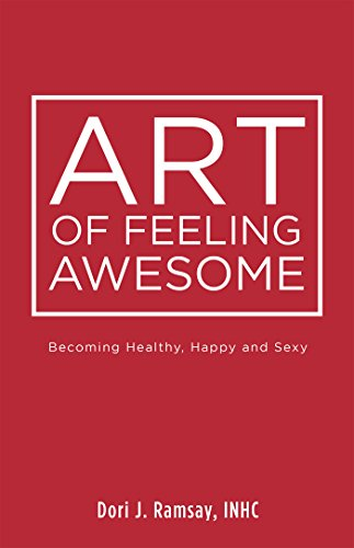 art-of-feeling-awesome-becoming-healthy-happy-and-sexy-english-edition