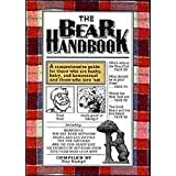 The Bear Handbook: A Comprehensive Guide for Those Who Are Husky, Hairy and Homosexual, and Those Who Love 'Em, Kampf, Ray