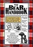 img - for The Bear Handbook: A Comprehensive Guide for Those Who Are Husky, Hairy and Homosexual, and Those Who Love 'Em book / textbook / text book