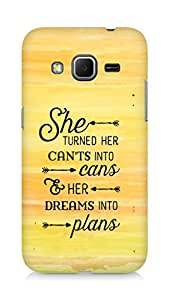 AMEZ cants into cans dreams into plans Back Cover For Samsung Galaxy Core Prime