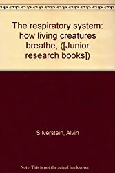 The respiratory system: how living creatures breathe, ([Junior research books])