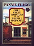 Fried Green Tomatoes at the Whistle Stop Cafe (Bookspan Large Print Edition)