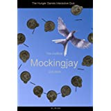 "Mockingjay The Unofficial Interactive Quiz Book. (**** ""eQuivia Books""TM ****)"
