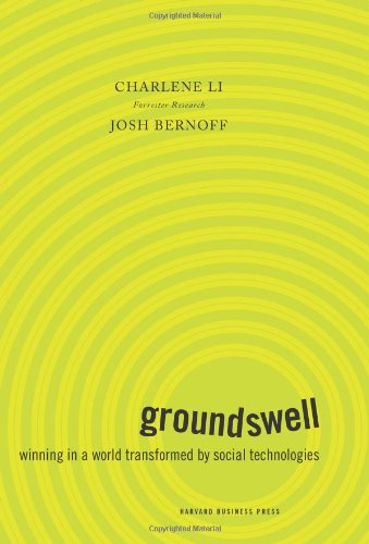 Groundswell: Winning in a World Transformed by Social...
