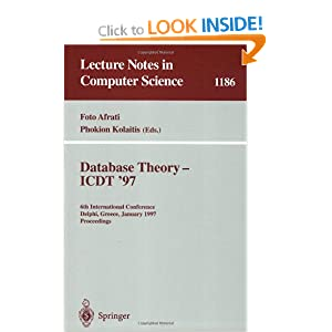 Database Theory - ICDT '97: 6th International Conference, Delphi, Greece, January 8-10, 1997. Proceedings (Lecture Notes in Computer Science)