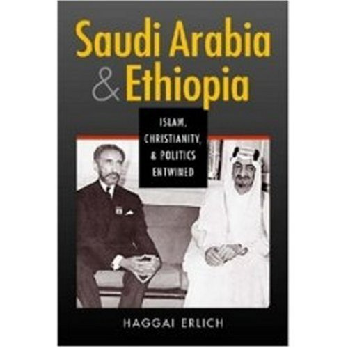 Saudi Arabia And Ethiopia: Islam, Christianity, And Politics Entwined