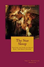 The Star Sloop (Life and Times of Grant August Elik, 'the Great Gunner')