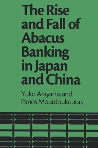 The Rise and Fall of Abacus Banking in Japan and China