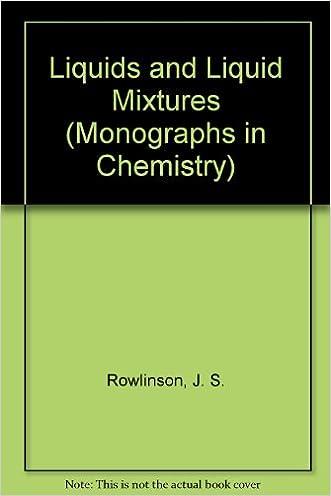 Liquids and Liquid Mixtures (Monographs in Chemistry)
