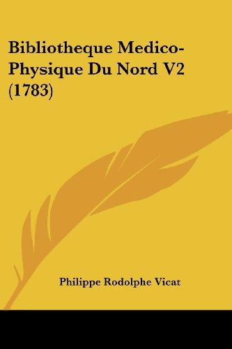 Bibliotheque Medico-Physique Du Nord V2 (1783)