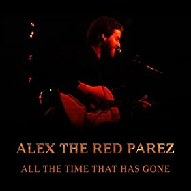 All The Time That Has Gone [Explicit]