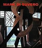 Mark Di Suvero: Open Secret: Sculpture 1990-92