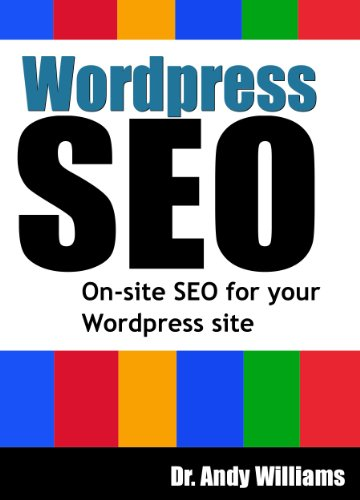 WordPress SEO – On-Page SEO for your WordPress Site (Webmaster Series Book 4)