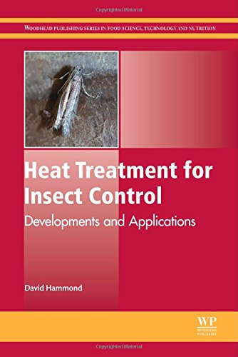 Heat Treatment for Insect Control: Developments and Applications (Woodhead Publishing Series in Food Science, Technology and Nutrition)