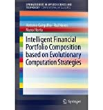 img - for [(Intelligent Financial Portfolio Composition Based on Evolutionary Computation Strategies )] [Author: Antonio Gorgulho] [Sep-2012] book / textbook / text book