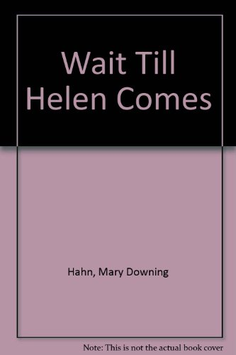 Wait Till Helen Comes, by Mary Downing Hahn