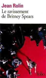 Le ravissement de Britney Spears, Rolin, Jean