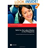 Skills for the Labor Market in the Philippines (Directions in Development)