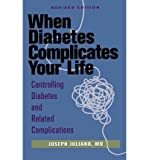 img - for [ WHEN DIABETES COMPLICATES YOUR LIFE: CONTROLLING DIABETES AND RELATED COMPLICATIONS - IPS ] By Juliano, Joseph ( Author) 1998 [ Paperback ] book / textbook / text book