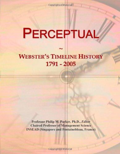Perceptual: Webster'S Timeline History, 1791 - 2005