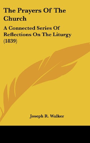 The Prayers of the Church: A Connected Series of Reflections on the Liturgy (1839)