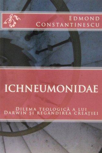 Ichneumonidae: Dilema teologica a lui Darwin si regandirea creatiei (Romanian Edition)