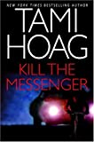 img - for Kill the Messenger (Hoag, Tami) book / textbook / text book