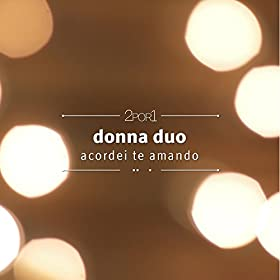 Amazon.com: Acordei Te Amando (Projeto 2por1): Donna Duo: MP3