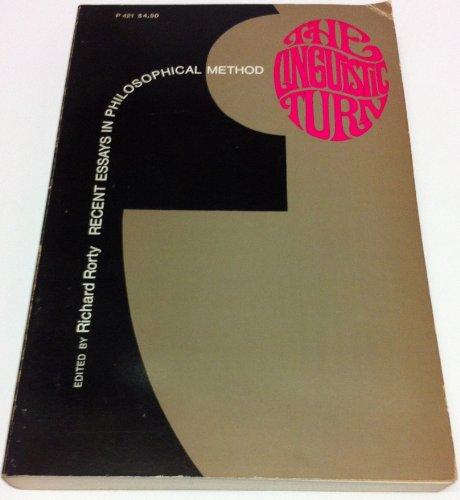 Linguistic Turn: Recent Essays in Philosophical Method (Phoenix Books)