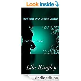 True Tales Of A London Lesbian, Part Two: Three