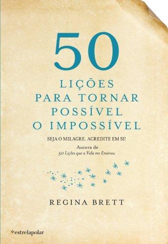 Regina Brett - 50 Lições para Tornar Possível o Impossível