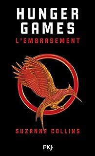 Hunger Games, tome 2 : L'embrasement  par Suzanne Collins