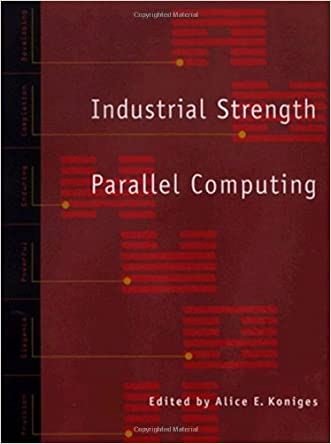 Industrial Strength Parallel Computing