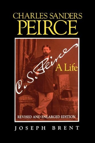 Charles Sanders Peirce (Enlarged Edition), Revised and Enlarged Edition: A Life