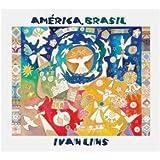 Ivan Lins - America, Brasil (Digipack)