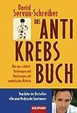 Das Antikrebs-Buch: Was uns schützt: Vorbeugen und Nachsorgen mit natürlichen Mitteln title=