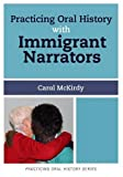 img - for Practicing Oral History with Immigrant Narrators book / textbook / text book